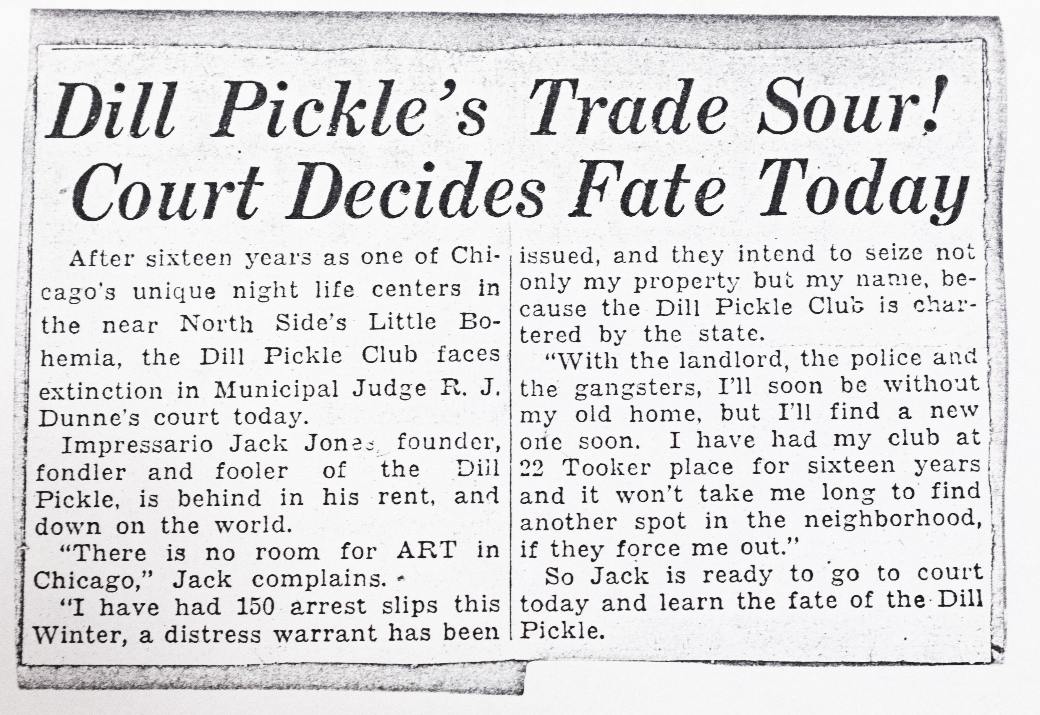 Dill Pickle club owner Jack Jones fell behind on rent payments. The club eventually shut down, and while he attempted to reopen it in other locations, he was never able to recapture the success he had in the space in Tooker Alley. (Courtesy Newberry Library)