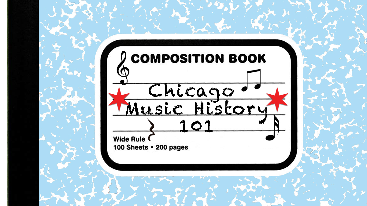 Your Guide To Chicago Music History's Greatest Hits