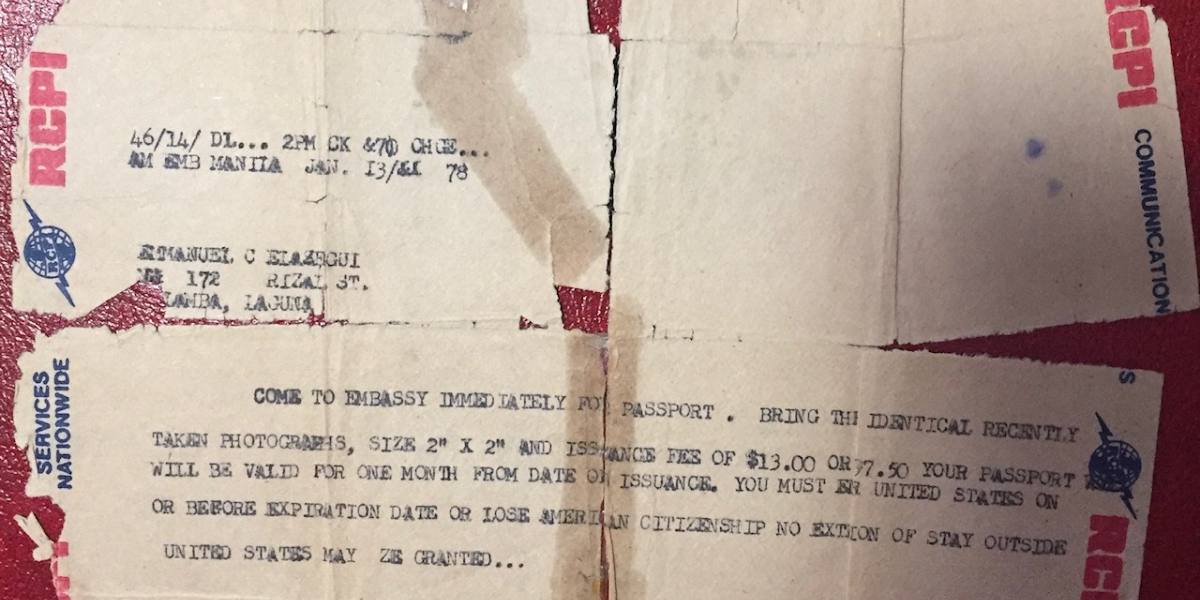 This telegram told Laarni Livings' father, Emanuel Elazegui, that he had been granted a passport to reach the U.S. If he didn't reach the U.S. in a month, however, the passport, and his citizenship rights, would expire. (courtesy of Laarni Livings)