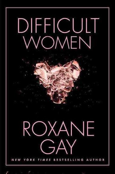 Roxane Gay's new book 'Difficult Women'